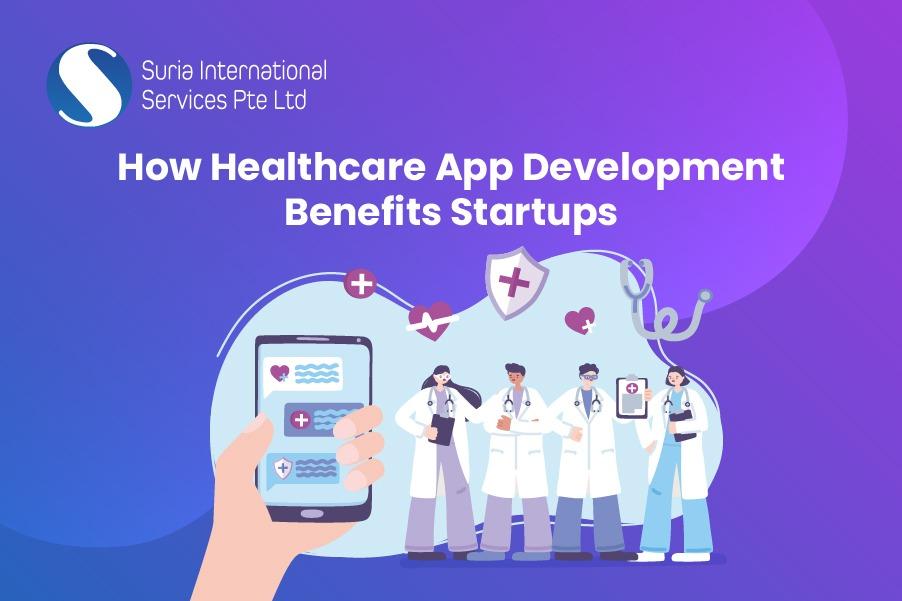 Healthcare App Development Benefits StartUps